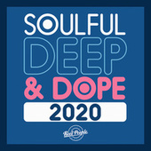 Soulful Deep & Dope 2020 by Various Artists