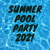 Summer Pool Party 2021 de Various Artists