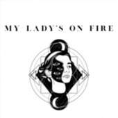 My Lady's on Fire by Tyler Robson