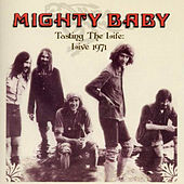 Tasting The Life: Live 1971 von Mighty Baby
