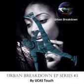 Urban Breakdown EP Series #3 by UCAS Touch