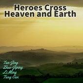 Heroes Cross Heaven and Earth by Tan Jing