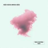 Não Solta Minha Mão de Nina Oliveira