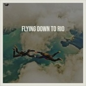 Flying Down To Rio de Various Artists