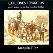 Canciones españolas en el sudoeste de Estados Unidos de Joaquín Díaz