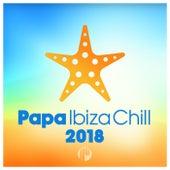 Papa Ibiza Chill 2018 by Various Artists