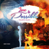 Love Is Possible by Fourth Rush