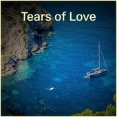 Tears of Love by Various Artists