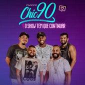 O Show Tem Que Continuar (Cover) by Pagode Chic 90