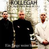 Ein Junge weint hier nicht feat. Slick One & Tarek (K.I.Z.) von Kollegah