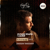 FSOE 692 - Future Sound Of Egypt Episode 692 (Daxson Takeover) by Aly & Fila