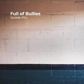 Full of Bullies de Skiddle Pitz