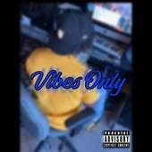Vibes Only by Dezzi5X