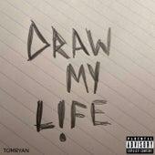 DRAW MY L!FE de Tom Ryan