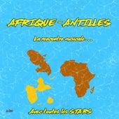 Afrique - Antilles : La rencontre musicale avec toutes les stars de Various Artists