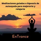 Meditaciones guiadas e hipnosis de autoayuda para mejorarte y relajarte by Entrance