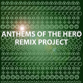 Anthems Of The Hero Remix Project by Kraddy
