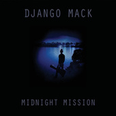 Midnight Mission de Django Mack