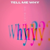 Tell Me Why by Da Buzz