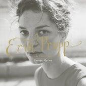 Courage, My Love van Erin Propp