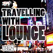 Travelling With Lounge Vol.2 by Various Artists