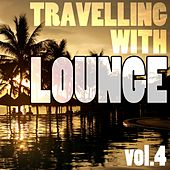 Travelling With Lounge Vol.4 von Various Artists