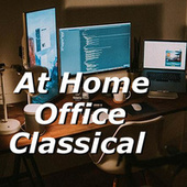 At Home Office Classical by Various Artists