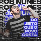 Do Jeito Que o Povo Gosta de Rob Nunes