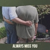 Always Miss You by Various Artists