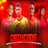 Catucada (feat. Mc Larissa & Mc Gw) (Brega Funk) by Maxinho na Voz
