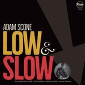 Low and Slow de Adam Scone