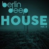 Berlin Deep House, Vol. 2 di Various Artists