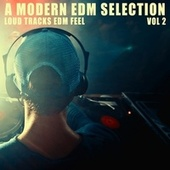 A Modern EDM Selection - Vol.2 by Various Artists