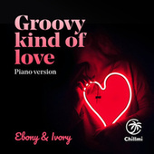 Groovy Kind of Love (Piano Version) von Ebony