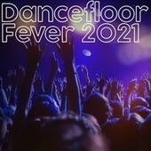 Dancefloor Fever 2021 de Various Artists