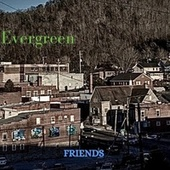 Friends von Evergreen