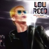 When Your Heart is Made out of Ice (Live) de Lou Reed