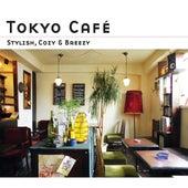 Tokyo Cafe -Stylish, Cozy & Breezy- (Digital Edition) von Various Artists