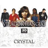 Vilagok Hangjai de Crystal