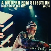 A Modern EDM Selection - Vol.10 by Various Artists