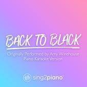 Back To Black (Originally Performed by Amy Winehouse) (Piano Karaoke Version) de Sing2Piano (1)