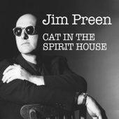 Cat in the Spirit House de Jim Preen