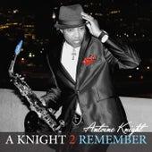 A Knight 2 Remember de Antoine Knight
