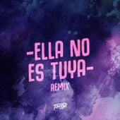 Ella No Es Tuya (Remix) de Muppet DJ
