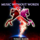 Music Without Words, vol.3 von Tomas Blank Project