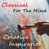 Classical For The Mind Creative Inspiration von Various Artists