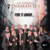 Por Ti Amor, Vol. 7 von Los Terribles Diamantes de Valencia