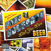Wish You Were Beer by Poxy Boggards