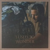 I Used To Wonder by Various Artists