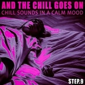And the Chill Goes on - Step.9 by Various Artists